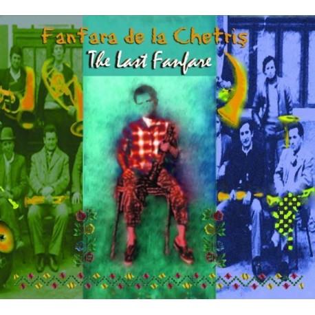Fanfara de la Chetris - The Last Fanfare - CD Digipack