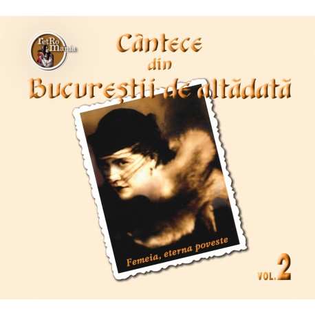 V/A - Cantece din Bucurestii de altadata vol.2 - CD Digipack