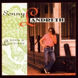 Sonny Landreth - Down In Louisiana - CD