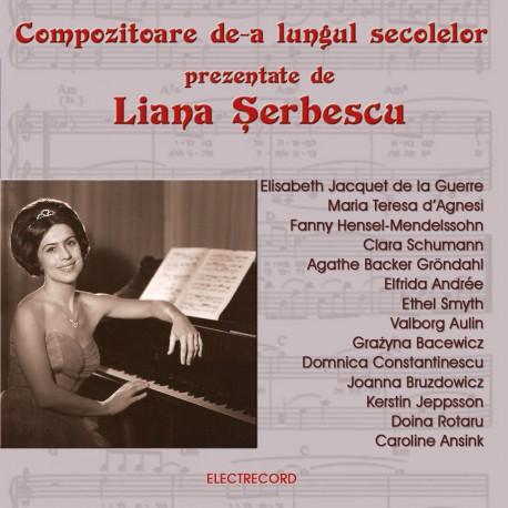 Liana Şerbescu - Compozitoare de-a lungul secolelor prezentate de Liana Şerbescu - 2 CD