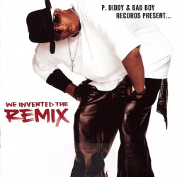 P. Diddy &Bad Boy Records Present... - We Invented The Remix - CD