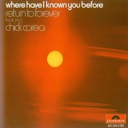 Return To Forever Feat. Chick Corea - Where Have I Known You Be - CD