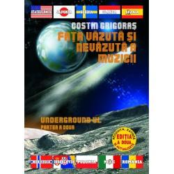 Costin Grigoras - Faţa văzută şi nevăzută a muzicii - Underground II