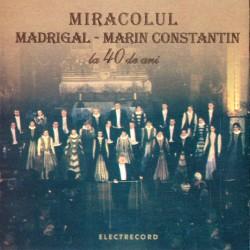 Madrigal / Marin Constantin - Miracolul Madrigal - CD