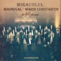 Madrigal / Marin Constantin - Miracolul Madrigal - CD
