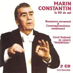 Madrigal / Marin Constantin - Renasterea europeana / Contemporaneitatea romaneasca - 2 CD