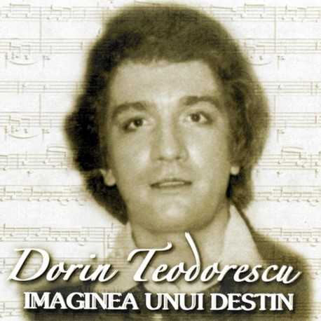 Dorin Teodorescu - Imaginea unui destin - CD