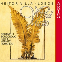 Heitor Villa-Lobos - Music for Winds - CD