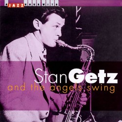 Stan Getz - And The Angels Swing - CD