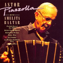 Astor Piazzolla - With Amelita Baltar - CD