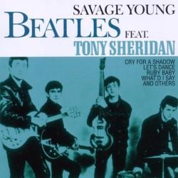 Beatles Feat. Toni Sheridan - Savage Young - CD