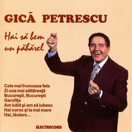 Gica Petrescu - Hai sa bem un paharel - CD