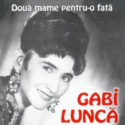 Gabi Lunca - Doua mame pentru-o fata - CD