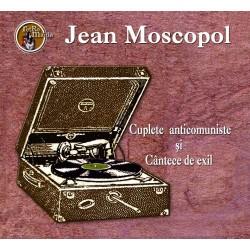 Jean Moscopol - Cuplete anticomuniste si Cantece de exil - CD Digipack