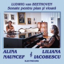 Alina Nauncef / Liliana Iacobescu - Beethoven: Sonate pentru vioara si pian - CD