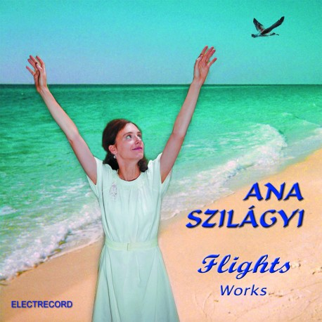 Ana Szylagyi - Flights (Works) - CD