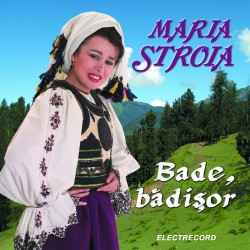 Maria Stroia - Bade, badisor - CD