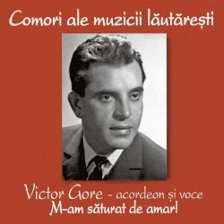 Victor Gore - M-am saturat de amar - CD