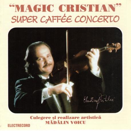 Magic Cristian Pintilie (vioara) - Super caffée concerto - 2 CD