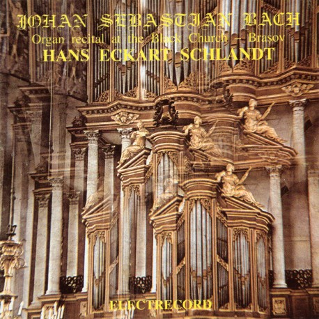 Hans Eckart Schlandt - J.S. Bach - Organ recital at the Black Church Brasov - CD