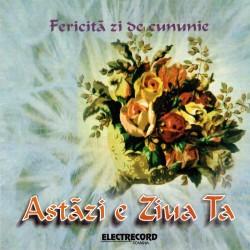 Various Artists - Astazi e ziua ta … fericita zi de cununie - CD