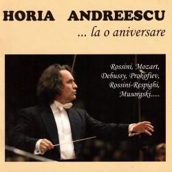 Horia Andreescu - La o aniversare... Rossini, Mozart, Debussy... - CD