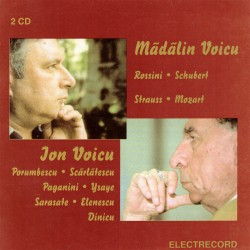 Ion Voicu & Madalin Voicu - Rossini, Schubert, Porumbescu, Paganini - 2 CD