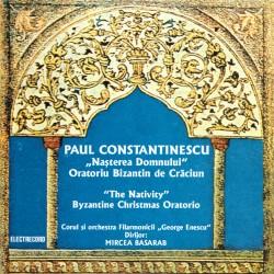 Paul Constantinescu - Nasterea Domnului - Oratoriu Bizantin de Craciun - CD