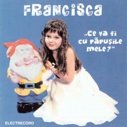 Francisca Nicolae - Ce va fi cu papusile mele? - CD