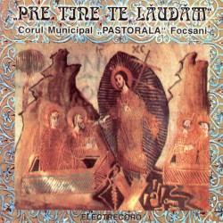 Corul Pastorala - Pre Tine Te Laudam - CD