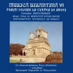 Formatia Psalmodia - vol.VI - Psalti celebri la Curtea de Arges - CD