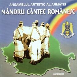 Ansamblul artistic al Armatei - Mandru cantec romanesc - CD