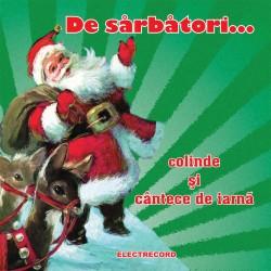 Various Artists - De sarbatori…..Colinde si cantece de iarna - CD