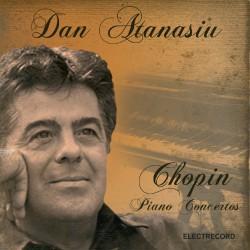 Dan Atanasiu - Chopin - Piano Concertos no.1 & 2 - CD