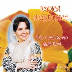 Rodica Anghelescu - Din cuvinte am sadit flori - CD