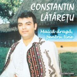Constantin Lataretu - Maica draga, pentru tine - CD