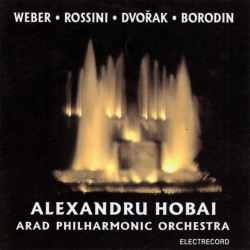 Alexandru Hobai - Weber, Rossini, Dvorak, Borodin - CD