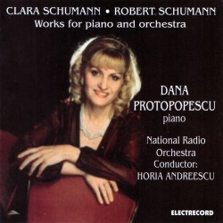 Dana Protopopescu - Clara Schumann / Robert Schumann - Works for piano and orchestra - CD
