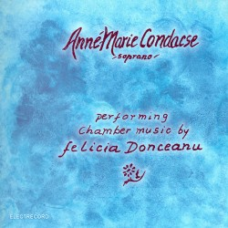 Anné-Marie Condacse - Performing Chamber Music By Felicia Donceanu - CD