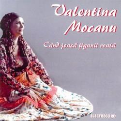 Valentina Mocanu - Cand joaca tiganii roata - CD