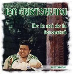 Ion Cristoreanu - De la noi de la fereastra - CD