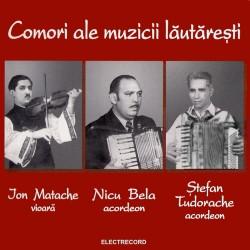 Ion Matache, Nicu Bela, Stefan Tudorache - Comori ale muzicii lautaresti - CD