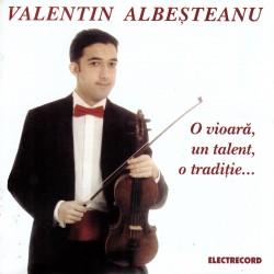 Valentin Albesteanu - O vioara, un talent, o traditie - CD