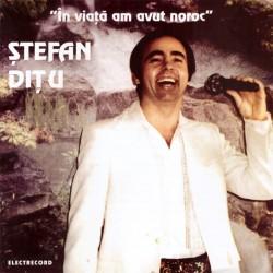 Stefan Ditu - În viață am avut noroc - CD