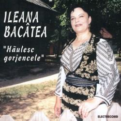 Ileana Bacatea - Haulesc gorjencele - CD