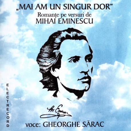 Gheorghe Sarac - Mai am un singur dor - romante pe versuri de Mihai Eminescu - CD