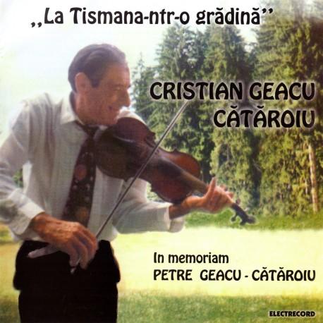 Cristian Geacu Cataroiu - La Tismana-ntr-o gradina - CD