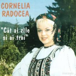 Cornelia Radocea - Cat ai zile si ai trai - CD