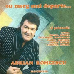 Adrian Romcescu - Eu merg mai departe - CD