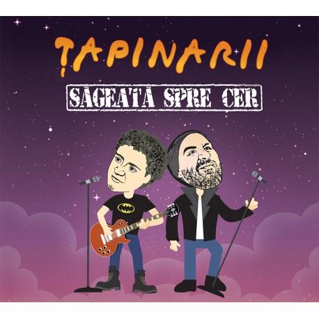 Tapinarii - Săgeată spre cer - CD Digipack